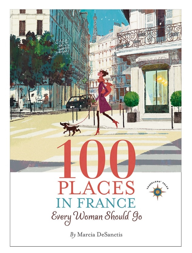 Marcia DeSanctis on Tour: 100 Places in France Every Woman Should Go (2/3)