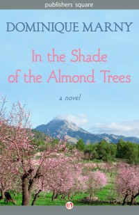 French Village Diaries book review In the Shade of the Almond Trees